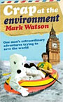Cover of Crap at the environment by Mark Watson