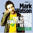 Mark Watson Audio CD Substantially Better Series 1